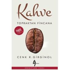 Kahve ~Topraktan Fincana / Cenk R.Girginol