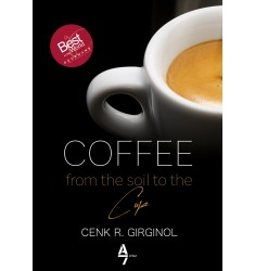 Coffee - from the Soil to the Cup / Cenk R.Girginol